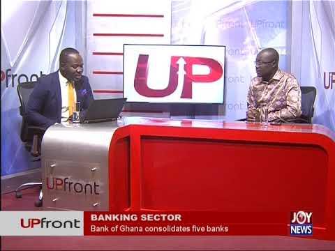 Banking Sector - UPfront on JoyNews (1-8-18)