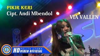 Gambar cover Via Vallen - PIKIR KERI . OM SERA ( Official Music Video ) [HD]