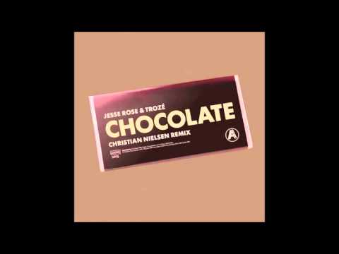 Chocolate (Christian Nielsen Remix) (Song) by Jesse Rose and Troze