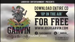 Garvin - 5. Fuck the Bullshit Feat. A Lot - Up in the Air