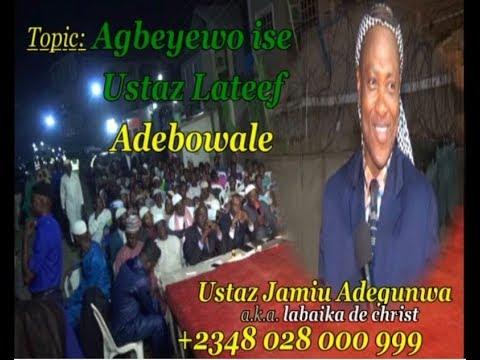 USTAZJAMIU/ AGBEYEWO ISE USTAZ LATEEF ADEBOWALE 1995-1998... REVIEW OF LATEEF ADEBOWALE LECCTURES...