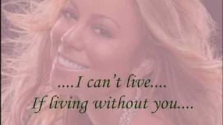 MARIAH CAREY : :  I CAN'T LIVE IF LIVING IS WITHOUT YOU LYRICS