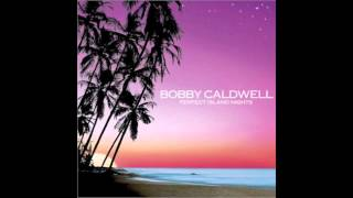 Bobby Caldwell - I Need Your Love