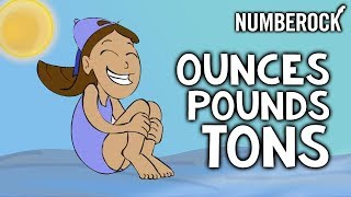Ounces (oz), Pounds (lbs) and Tons Song ★ Weights and Measurement For Kids ★ Math Video by NUMBEROCK