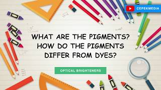 What are the pigments? How do the pigments differ from dyes? Drugs & Dyes | Organic Chemistry