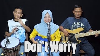 Tony Q Rastafara Feat Steven Coconut - Don't Worry Cover By Ferachocolatos Ft. Gilang & Bala