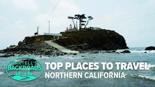 The top 15 places to travel in Northern California in 2020 | A Bartell's Backroads Special