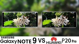 Samsung Galaxy Note 9 Vs Huawei P20 Pro Camera Test