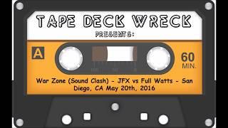 War Zone (Sound Clash) – DJ JFX vs Full Watts – San Diego CA May 20th2016