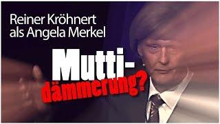 Muttidämmerung? Reiner Kröhnert Als Angela Merkel   LIVE