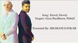 SLOWLY SLOWLY Full Song With Lyrics - Guru   - YouTube