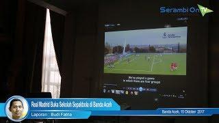 Real Madrid Buka Sekolah sepakbola di Banda Aceh