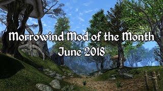 Morrowind Mod of the Month - June 2018