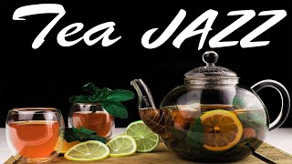 Tea Jazz - Soft Background JAZZ Music For Work,Study,Reading