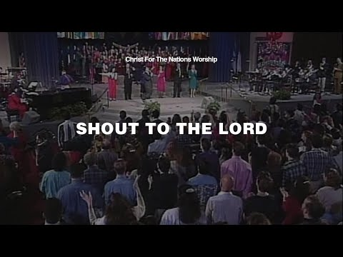 Shout to the Lord - Kevin Jonas   Christ For The Nations Worship