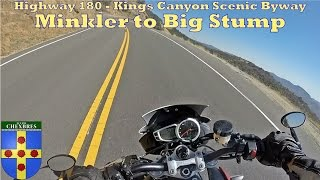 Highway 180 (Kings Canyon Scenic Byway) - from Minkler to Big Stump