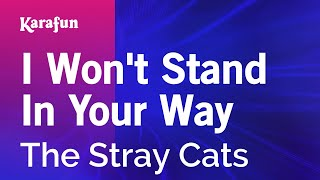 Karaoke I Won't Stand In Your Way - The Stray Cats *