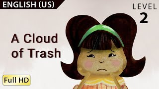 "A Cloud of Trash: Learn English (US) with subtitles - Story for Children and Adults ""BookBox.com"""