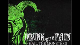 Video Drunk With Pain - Hail The Monsters