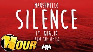 【1 Hour】 Marshmello Ft. Khalid   Silence (Rude Kid Remix)