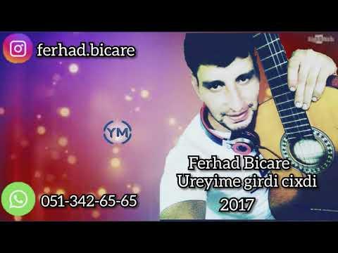 Ferhad Bicare - Ureyime Girdi Cixdi