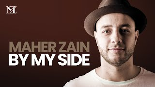 Maher Zain - By My Side | (Official Lyric Video) - YouTube