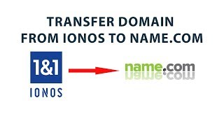 HOW TO TRANSFER DOMAIN FROM 1&1 IONOS TO NAME.COM