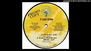 2 Live Crew - Get It Girl (Radio Version)