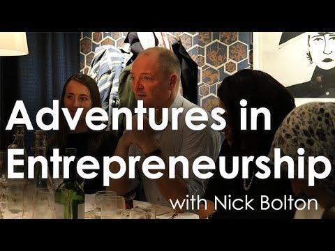 Adventures in Entrepreneurship: Nick Bolton's Story