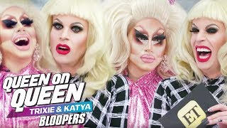 Trixie and Katya: All the Queen-on-Queen Bloopers!