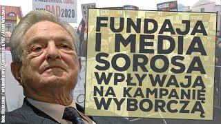 Fundacja i media powiązane z Georgem Sorosem wpływa na kampanię wyborczą