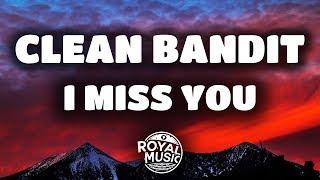 Clean Bandit - I Miss You (Lyrics) feat. Julia Michaels