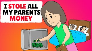 I Stole All My Parents Money