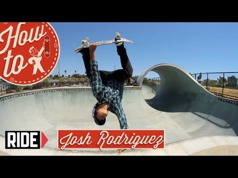 How-To Skateboarding: Egg Plant with Josh Rodriguez