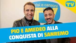Pio E Amedeo | Alla Conquista Di Sanremo