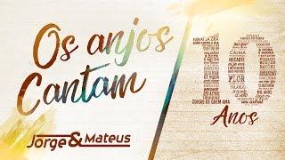 Jorge & Mateus - Os Anjos Cantam (Live)
