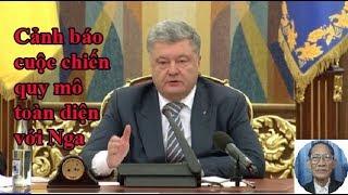 Poroshenko cảnh báo về đe dọa của một cuộc chiến quy mô toàn diện với Nga