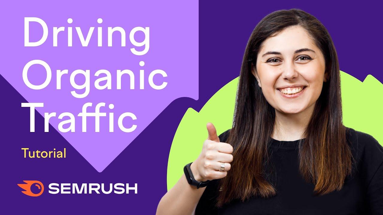 Driving Organic Traffic with Semrush image 1