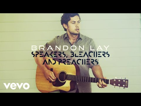 Brandon Lay - Speakers, Bleachers And Preachers (Official Audio)
