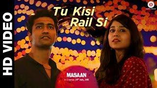 Tu Kisi Rail Si - Song Video - Masaan