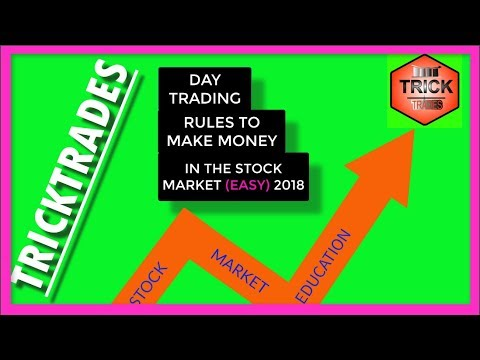 SIMPLE DAY TRADING RULES TO MAKE MONEY IN THE STOCK MARKET (2018)