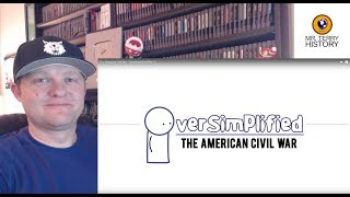 """A History Teacher Reacts   """"The American Civil War (Part 1)"""" by Oversimplified"""
