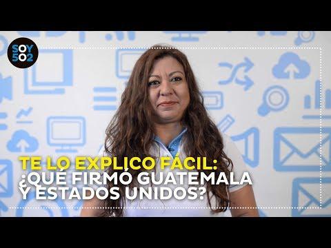 Te lo explico fácil: ¿Qué firmó Guatemala y Estados Unidos?
