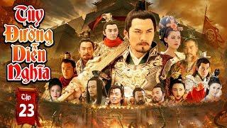 Phim Mới Hay Nhất 2019 | TÙY ĐƯỜNG DIỄN NGHĨA - Tập 23 | Phim Bộ Trung Quốc Hay Nhất 2019