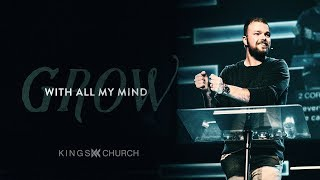 With All My Mind - Grow (Week 3) | Pastor Brent Ingersoll