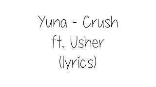 Yuna   Crush Ft. Usher (lyrics)