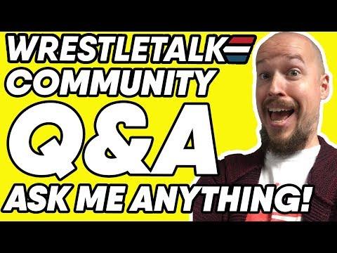 Big WrestleTalk Announcement! WrestleTalk Community Q&A! Ask Me Anything!