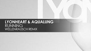 Lyonheart & Aqualung - Running (Wellenrausch Remix)