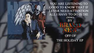 Brand New - Good To Know That If I Ever Need Attention All I Have To Do Is Die (Demo)
