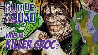 Suicide Squad - Who is Killer Croc?